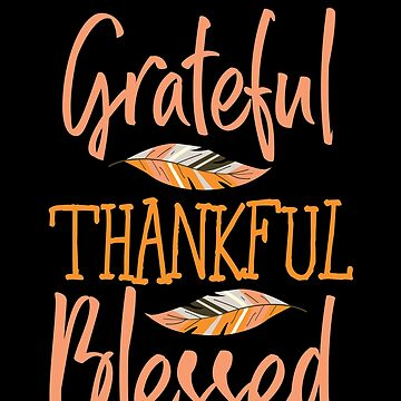 Grateful Thankful Blessed Feather Thanksgiving Day by BUBLTEES