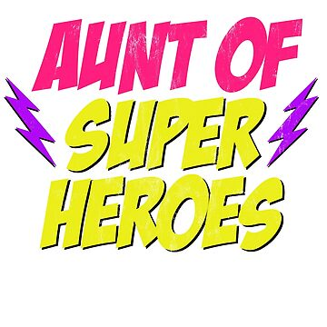 Aunt Of Super Heroes T-Shirt - Funny Aunt T-Shirt Gift by noirty
