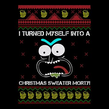 I Turned Myself Into A Christmas Sweater Morty by KingJames27x