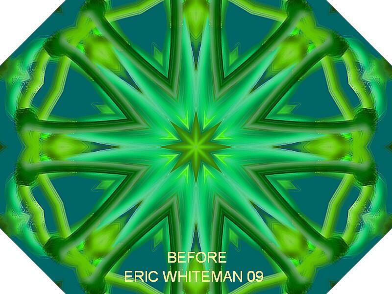 ( BEFORE )  ERIC WHITEMAN by ericwhiteman
