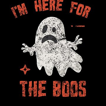 (tshirt) I'm Here For The Boos (medium weathered) by KaylinArt