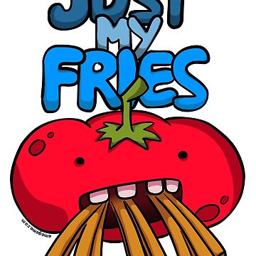 Just My Fries by raysan