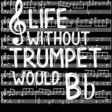 Trumpet Life Without Trumpet Would Be Flat Music Teacher Gift by stacyanne324