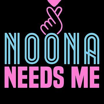 Noona Needs Me K-Pop T-Shirt Korean Girl Band Music Love by 14thFloor