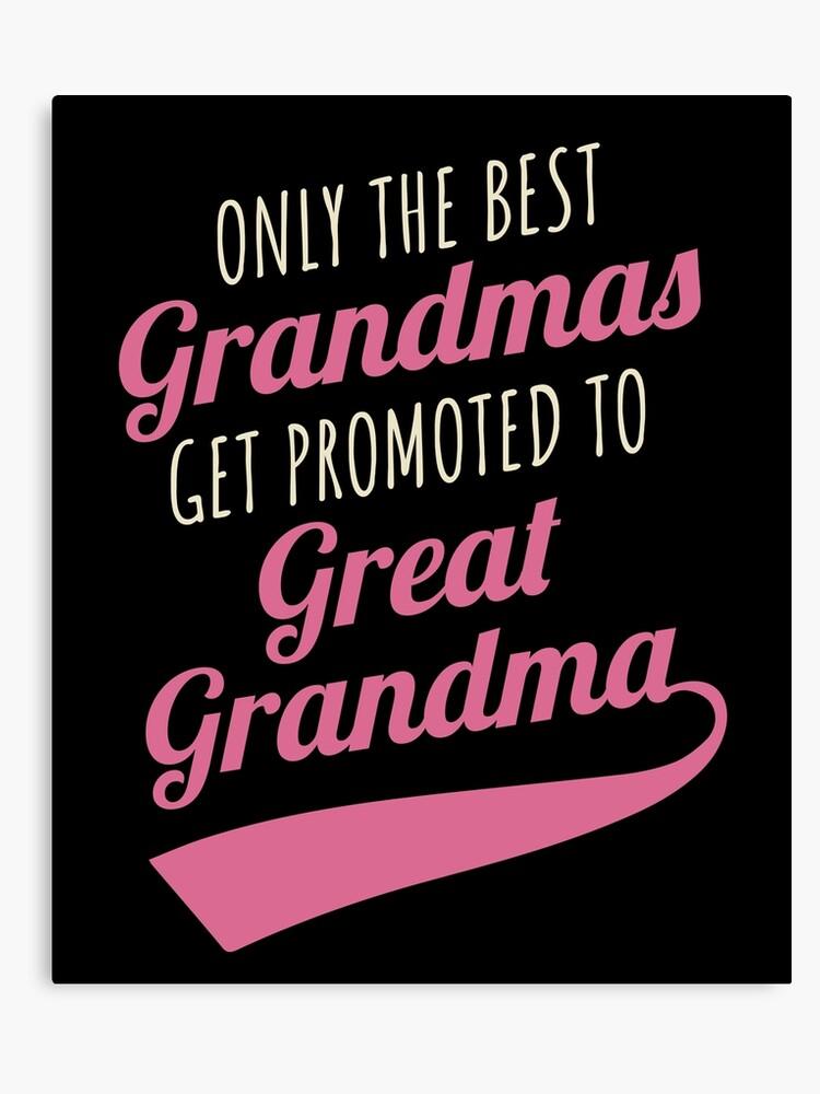 d66d661ec97 Great Grandma Gift Best Grandmas Promoted Grandmother | Canvas Print