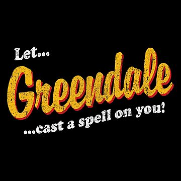 Let Greendale Put A Spell On You! by huckblade