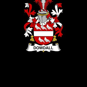 Dowdall Coat of Arms - Family Crest Shirt by FamilyCrest