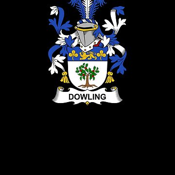Dowling Coat of Arms - Family Crest Shirt by FamilyCrest