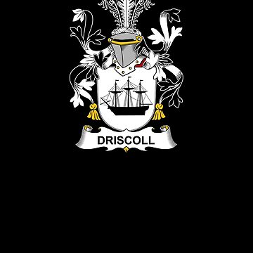Driscoll Coat of Arms - Family Crest Shirt by FamilyCrest