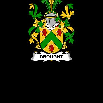 Drought Coat of Arms - Family Crest Shirt by FamilyCrest