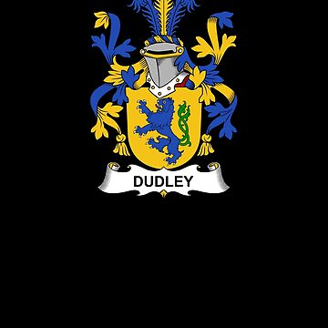 Dudley Coat of Arms - Family Crest Shirt by FamilyCrest