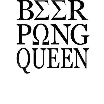 Beer Pong Queen Funny Drinking Game Girls Coilege Party by hlcaldwell