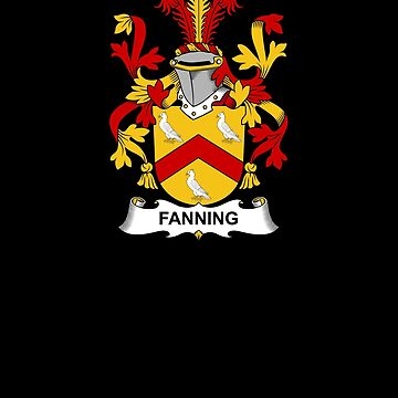 Fanning Coat of Arms - Family Crest Shirt by FamilyCrest