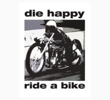 DIe Happy Ride a Bike!