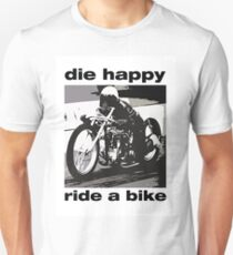 DIe Happy Ride a Bike! T-Shirt