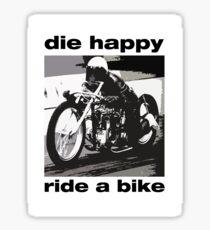 DIe Happy Ride a Bike! Sticker