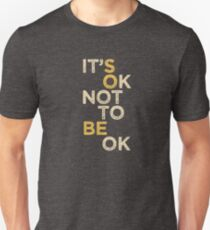 """Mental Health Support, """"It's OK Not to be OK"""" for Autism Spectrum, Aspergers, Mental Illness, Anxiety, Bipolar Support Slim Fit T-Shirt"""