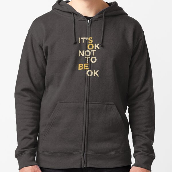 """Mental Health Support, """"It's OK Not to be OK"""" for Autism Spectrum, Aspergers, Mental Illness, Anxiety, Bipolar Support Zipped Hoodie"""