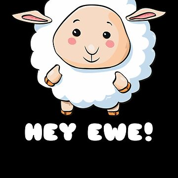 Hey Ewe Cute Lamb Pun by DogBoo