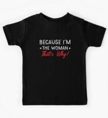 Weil ich eine FRAU bin, die schüchtern ist Kinder T-Shirt
