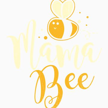 Mama Bee gift by LikeAPig