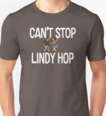 Swing Dance Funny Design - Cant Stop Lindy Hop Unisex T-Shirt