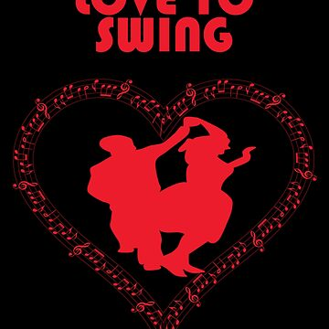 Swing Dance Design - Love To Swing by kudostees