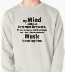 My Mind is like an Internet Browser Pullover