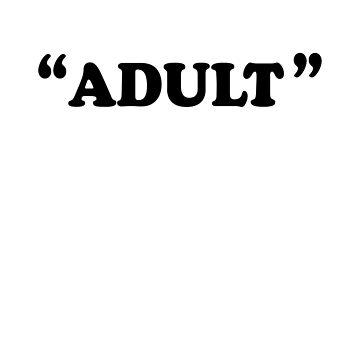 """Adult"" by dreamhustle"