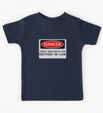 DANGER DON'T MESS WITH THE MOTHER-IN-LAW, FAKE FUNNY WEDDING SAFETY SIGN SIGNAGE Kids Tee