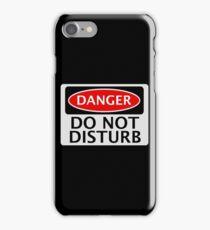 DANGER DO NOT DISTURB FAKE FUNNY SAFETY SIGN SIGNAGE iPhone Case/Skin