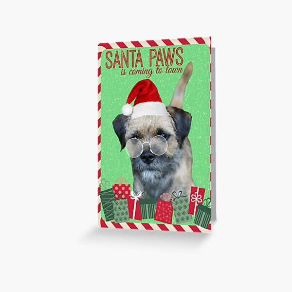 Border Terrier Christmas Card - Santa Paws Is Coming To Town Greeting Card