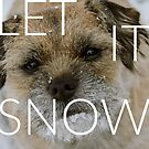 Border Terrier Christmas Card - Let It Snow by ScruffyLT