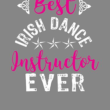 Best Irish dance instructor Ever by LGamble12345