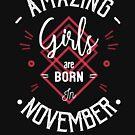 « Amazing girls are born in November » par lepetitcalamar