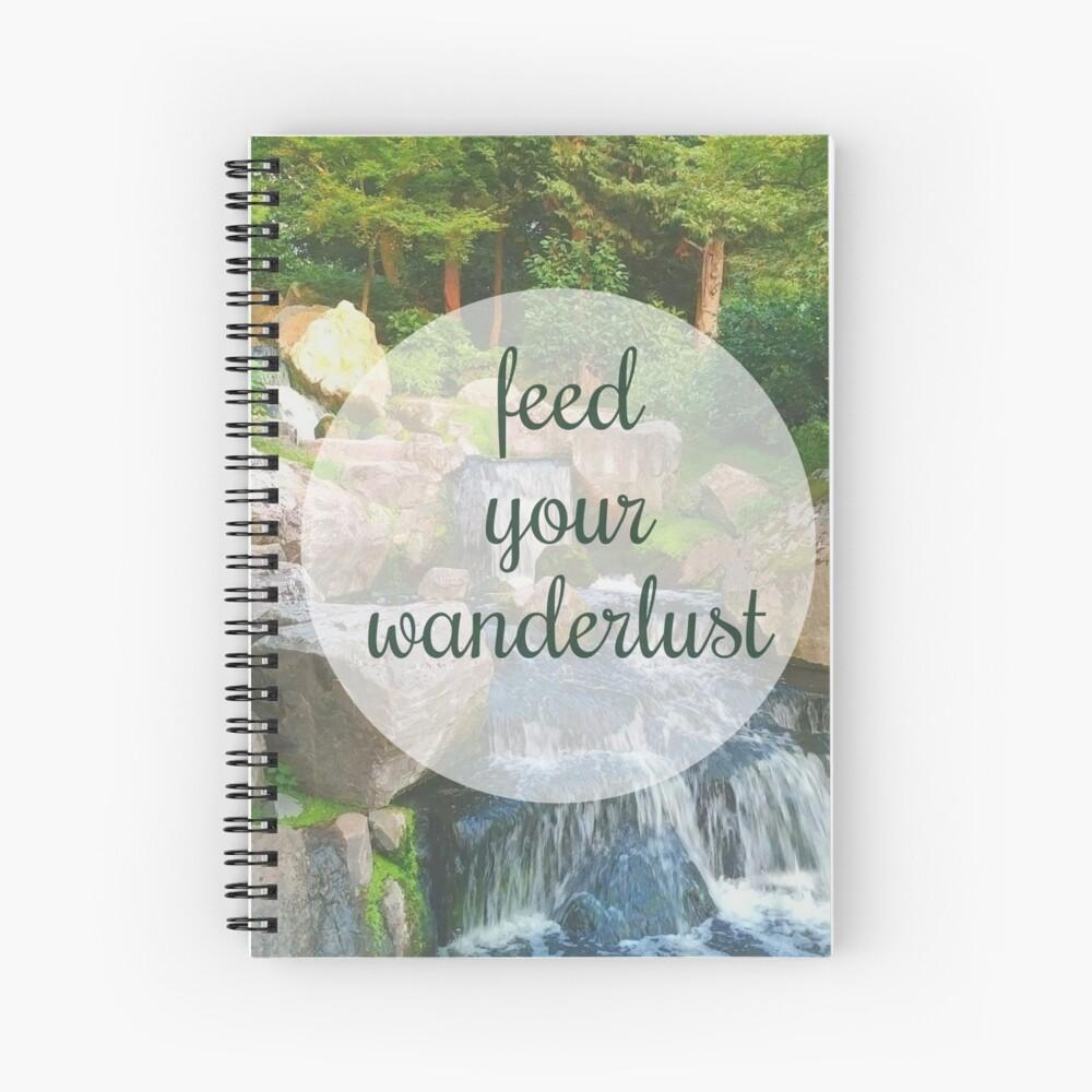 Feed your wanderlust Spiral Notebook