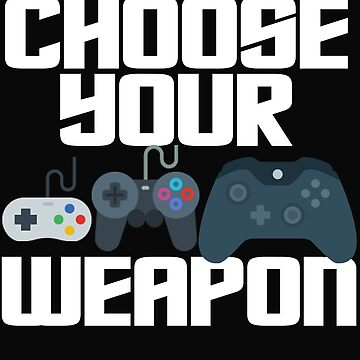 Choose your weapon by dtino