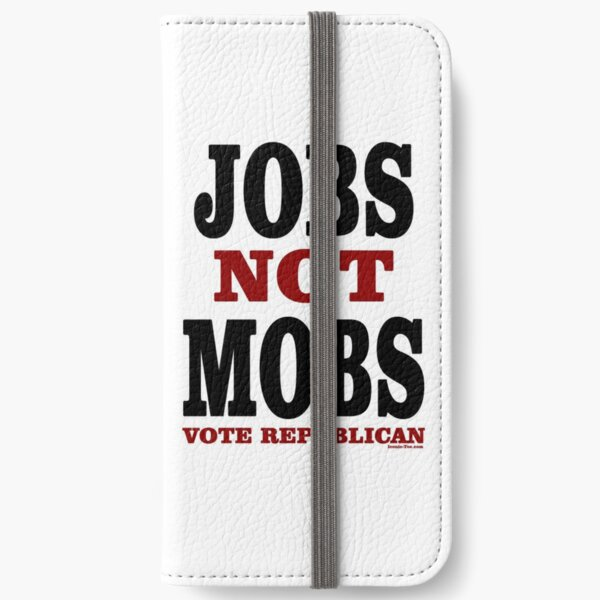 JOBS Not MOBS Vote Republican iPhone Wallet