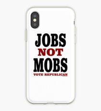 JOBS Not MOBS Vote Republican iPhone Case