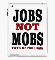 JOBS Not MOBS Vote Republican iPad Case/Skin