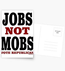 JOBS Not MOBS Vote Republican Postcards
