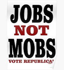 JOBS Not MOBS Vote Republican Poster