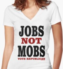 JOBS Not MOBS Vote Republican Women's Fitted V-Neck T-Shirt