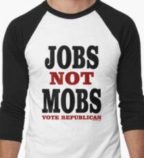 JOBS Not MOBS Vote Republican Men's Baseball ¾ T-Shirt