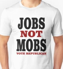 JOBS Not MOBS Vote Republican Unisex T-Shirt