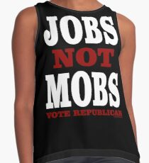 JOBS Not MOBS  Vote Republican   Contrast Tank