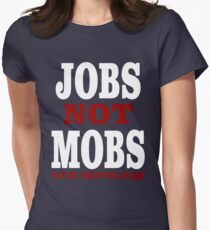 JOBS Not MOBS  Vote Republican   Women's Fitted T-Shirt