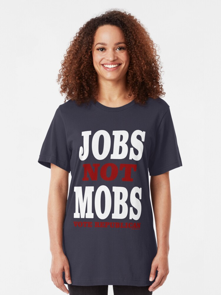 Alternate view of JOBS Not MOBS  Vote Republican   Slim Fit T-Shirt
