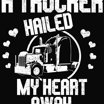 A trucker got my heart by dtino