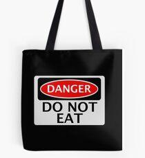 DANGER DO NOT EAT, FUNNY FAKE SAFETY SIGN SIGNAGE Tote Bag